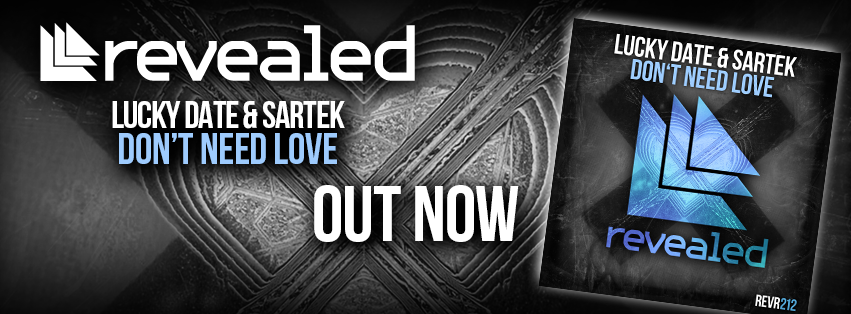 Lucky Date 'Don't Need Love ' is out now on Revealed Recordings!