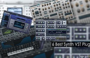 Best Synth VST: 6 Best Synth VST Plugins in 2017 for music producers.